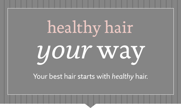 Healhty Hair Your Way